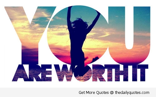 you-are-worth-it-life-Motivational-quotes-sayings-pics