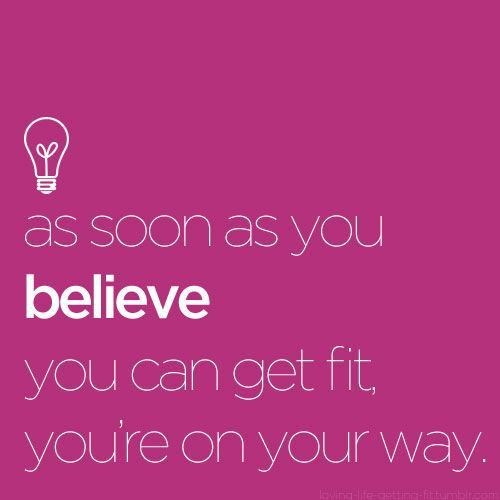 as-soon-as-you-believe-you-can-get-fit-youre-on-your-way-739216